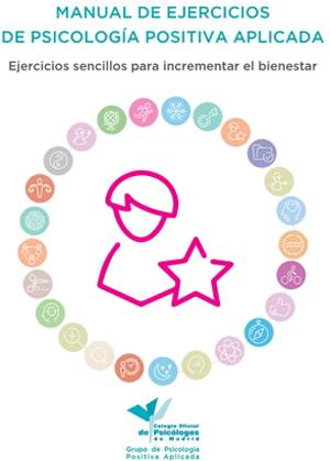 Psicoterapia Positiva. Guía de ejercicios basados en la Psicología Positiva