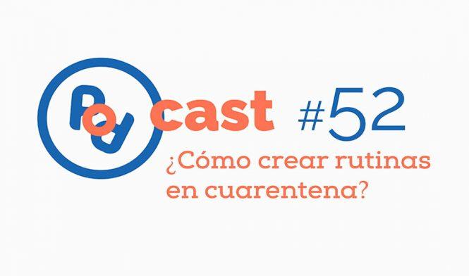 podcast rutina cuarentena